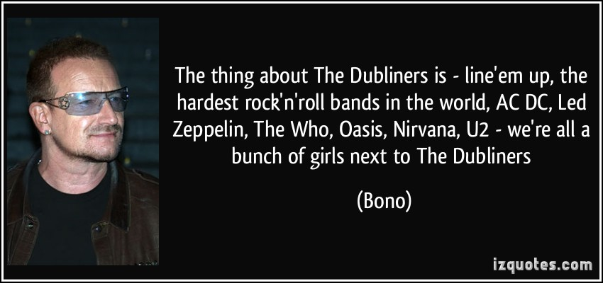 quote-the-thing-about-the-dubliners-is-line-em-up-the-hardest-rock-n-roll-bands-in-the-world-ac-dc-bono-212195